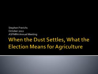 When the Dust Settles, What the Election Means for Agriculture