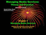 Managing Media Services:           Theory and Practice                  William D. Schmidt