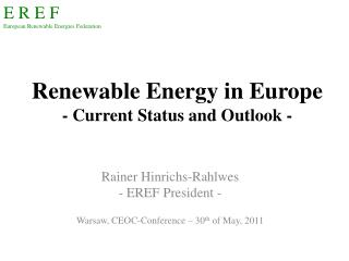 Renewable Energy in Europe - Current Status and Outlook -