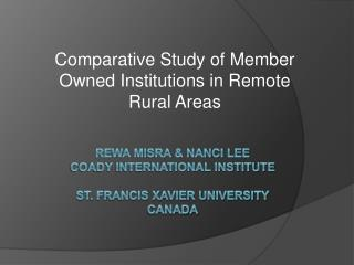 Rewa Misra  Nanci Lee Coady International Institute  St. Francis Xavier University Canada