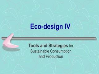 Eco-design IV