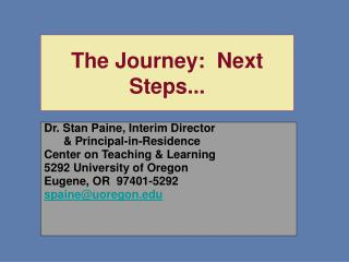 The Journey:  Next Steps...