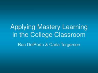 Applying Mastery Learning in the College Classroom