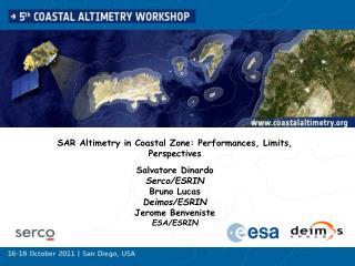 SAR Altimetry in Coastal Zone: Performances, Limits, Perspectives  Salvatore Dinardo Serco