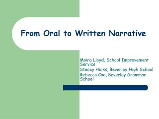 From Oral to Written Narrative