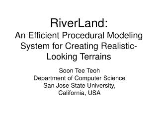 RiverLand:  An Efficient Procedural Modeling System for Creating Realistic-Looking Terrains