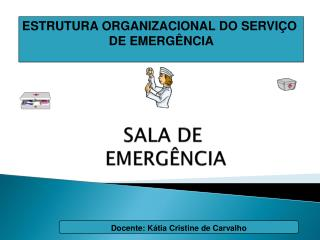 SALA DE  EMERG NCIA