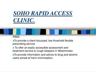SOHO RAPID ACCESS CLINIC.