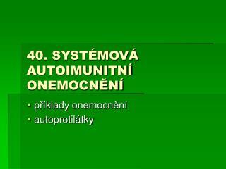 40. SYST MOV  AUTOIMUNITN  ONEMOCNEN