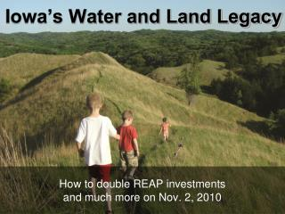 Iowa s Water and Land Legacy