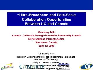 Ultra-Broadband and Peta-Scale Collaboration Opportunities  Between UC and Canada