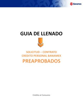 GUIA DE LLENADO   SOLICITUD   CONTRATO CREDITO PERSONAL BANAMEX PREAPROBADOS         Cr dito al Consumo