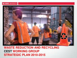 WASTE REDUCTION AND RECYCLING  CEST WORKING GROUP STRATEGIC PLAN 2010-2015