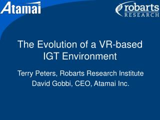 The Evolution of a VR-based IGT Environment