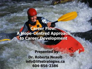 Career Flow:  A Hope-Centred Approach  to Career Development