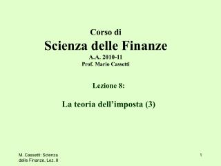 M. Cassetti: Scienza delle Finanze, Lez. 8