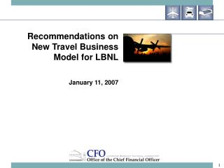 Recommendations on New Travel Business Model for LBNL   January 11, 2007