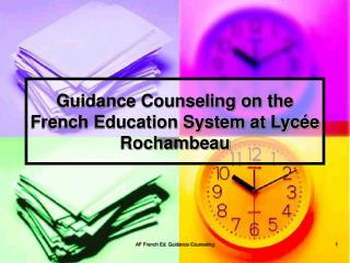 Guidance Counseling on the French Education System at Lyc e Rochambeau