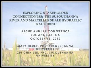 Exploring Stakeholder Connectedness:  The Susquehanna River and Marcellus Shale Hydraulic Fracturing