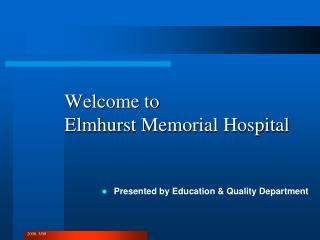 Welcome to  Elmhurst Memorial Hospital