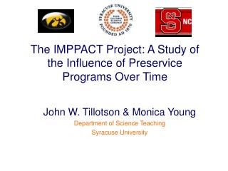 The IMPPACT Project: A Study of  the Influence of Preservice  Programs Over Time