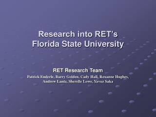 Research into RET s Florida State University