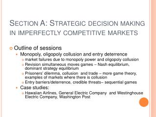 Section A: Strategic decision making in imperfectly competitive markets