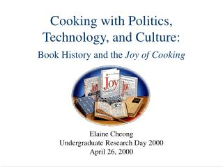 Cooking with Politics, Technology, and Culture:  Book History and the Joy of Cooking