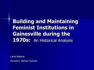 Building and Maintaining Feminist Institutions in Gainesville during the 1970s:
