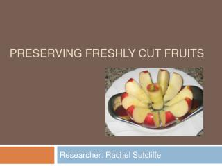 Preserving Freshly Cut Fruits