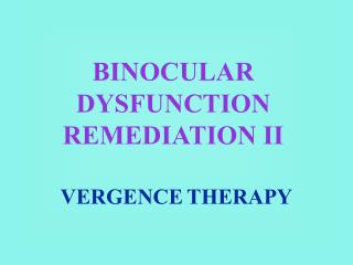BINOCULAR DYSFUNCTION REMEDIATION II