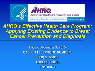 AHRQ s Effective Health Care Program: Applying Existing Evidence to Breast Cancer Prevention and Diagnosis