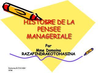HISTOIRE DE LA PENSEE MANAGERIALE