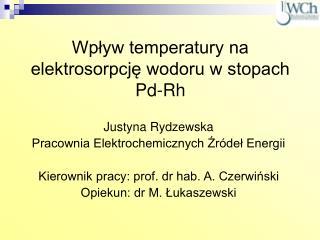 Wplyw temperatury na elektrosorpcje wodoru w stopach Pd-Rh