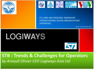 STB : Trends  Challenges for Operators by Arnault Olivier CEO Logiways Asia Ltd
