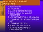 MODULE N 2 : MARCHE MONETAIRE