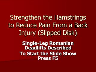 Strengthen the Hamstrings to Reduce Pain From a Back Injury Slipped Disk
