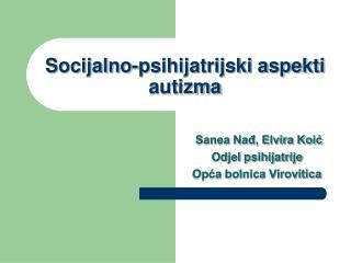 Socijalno-psihijatrijski aspekti autizma