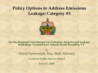 For the Regional Greenhouse Gas Initiative, Imports and Leakage Workshop, Vermont Law School, South Royalton, VT