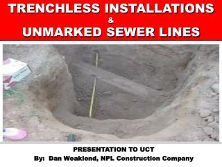 TRENCHLESS INSTALLATIONS  UNMARKED SEWER LINES