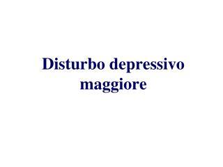Disturbo depressivo maggiore
