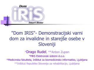 Drago Rudel, Anton Zupan MKS Elektronski sistemi d.o.o. Medicinska fakulteta, In titut za biomedicinsko informatiko, Lju