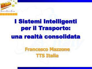 I Sistemi Intelligenti  per il Trasporto: una realt  consolidata