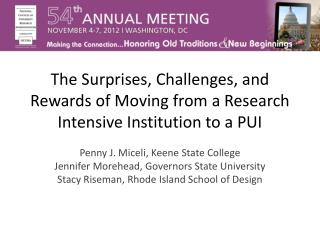 The Surprises, Challenges, and Rewards of Moving from a Research Intensive Institution to a PUI