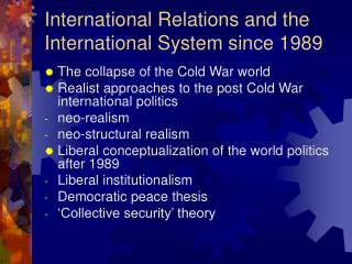 International Relations and the International System since 1989