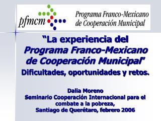 La experiencia del Programa Franco-Mexicano de Cooperaci n Municipal  Dificultades, oportunidades y retos.   Dalia More
