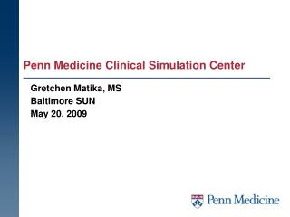 Penn Medicine Clinical Simulation Center