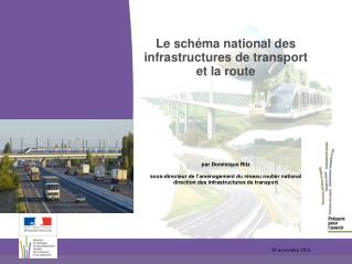 Le sch ma national des infrastructures de transport et la route       par Dominique Ritz  sous-directeur de l am nagemen