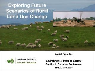Exploring Future Scenarios of Rural Land Use Change