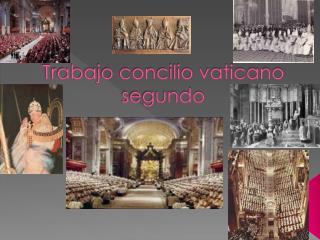 Trabajo concilio vaticano segundo